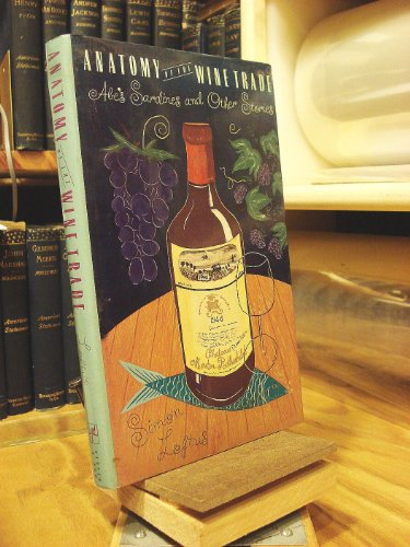 9780060157852: Anatomy of the Wine Trade: Abe's Sardines and Other Stories