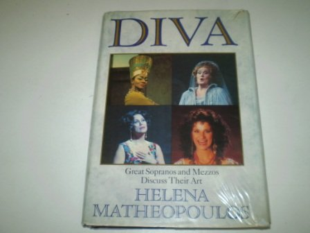 Diva: Great Sopranos and Mezzos Discuss Their Roles (0060157879) by Helena Matheopoulos