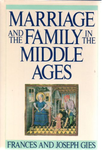 9780060157913: Marriage and the Family in the Middle Ages