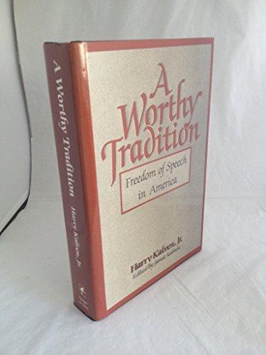 WORTHY TRADITION, A; Freedom of Speech in America: Kalven, Harry Jr.