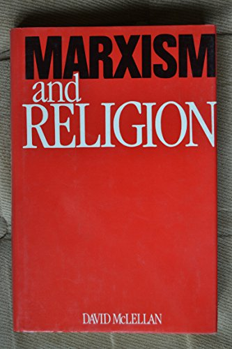 Marxism and Religion: A Description and Assessment: McLellan, David