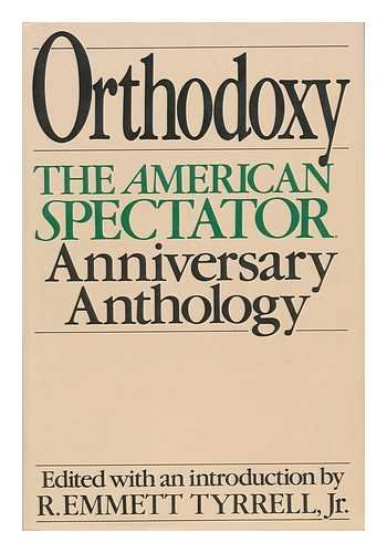 9780060158187: Orthodoxy: The American Spectator's 20th Anniversary Anthology