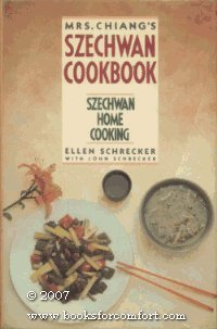 Mrs. Chiang's Szechwan cookbook : Szechwan home cooking [compiled by] Ellen Schrecker with John S...