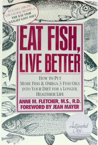 9780060158330: Eat fish, live better: How to put more fish and Omega-3 fish oils into your diet for a longer, healthier life