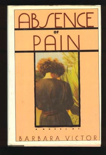 9780060158446: Absence of Pain: A Novel