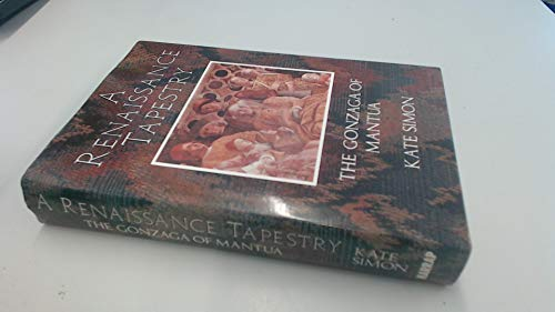 9780060158477: Renaissance Tapestry: The Gonzaga of Mantua