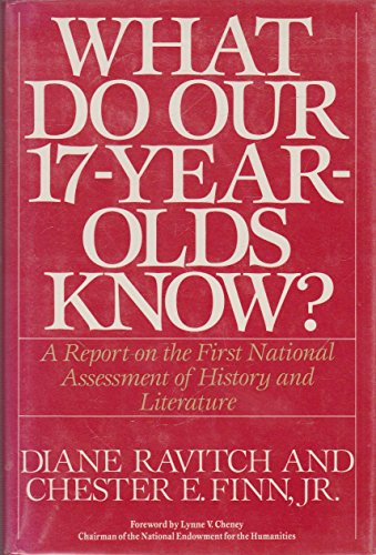 9780060158491: What Do Our 17-Year-Olds Know: A Report on the First National Assessment of History and Literature