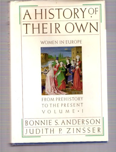 9780060158507: A History of Their Own: Women in Europe from Prehistory to the Present, Vol. 1