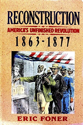 9780060158514: Reconstruction: America's Unfinished Revolution, 1863-1877 (New American Nation Series)