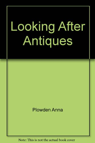 9780060158521: Looking After Antiques