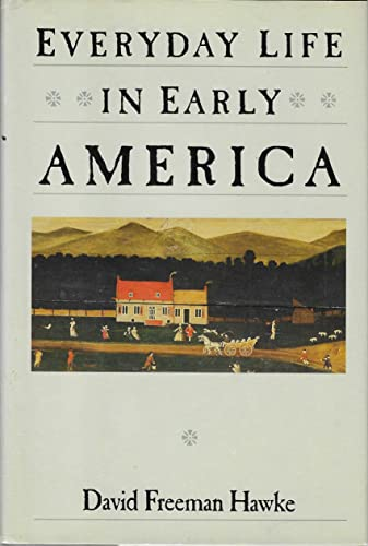 9780060158569: Everyday Life of Early America (The Everyday life in America series)