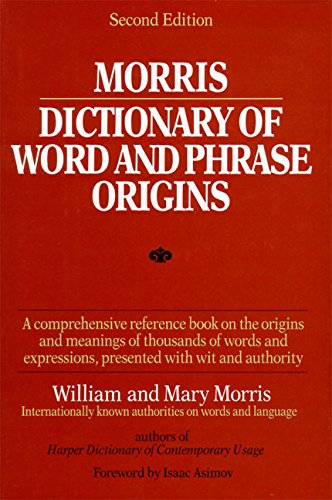 9780060158620: Morris Dictionary of Word and Phrase Origins