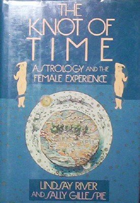 9780060158644: The Knot of Time: Astrology and the Female Experience