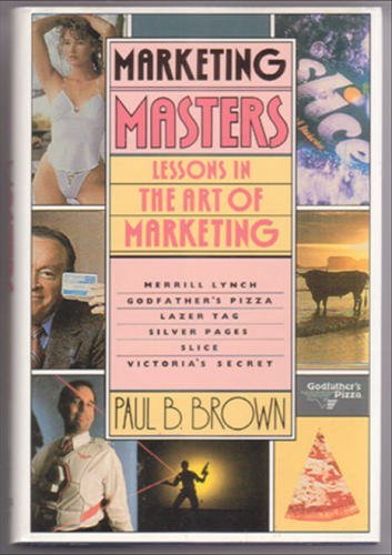 9780060158682: Marketing Masters: Lessons in the Art of Marketing from the Companies Who Do It Best