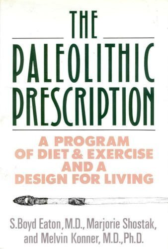 9780060158712: The Paleolithic Prescription: A Program of Diet and Exercise and a Design for Living
