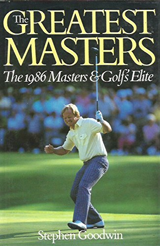 The Greatest Masters: The 1986 Masters and: Goodwin, Stephen