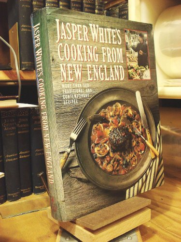 9780060158941: Jasper White's Cooking from New England: More Than 300 Traditional and Contemporary Recipes