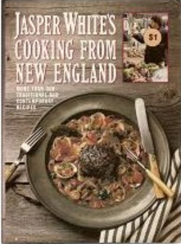 Jasper White's Cooking from New England: More Than 300 Traditional and Contemporary Recipes