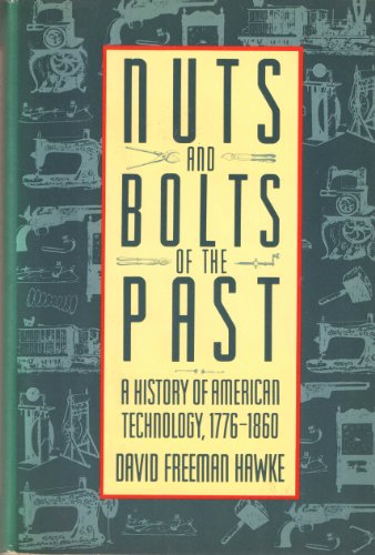 9780060159016: Nuts and Bolts of the Past: A History of American Technology- 1776-1860