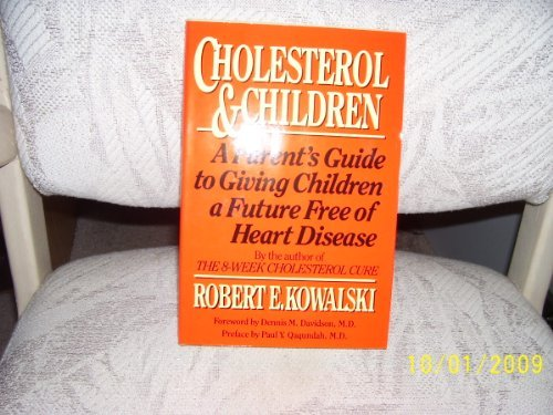 9780060159078: Cholesterol and Children: A Parent's Guide to Giving Children a Future Free of Heart Disease
