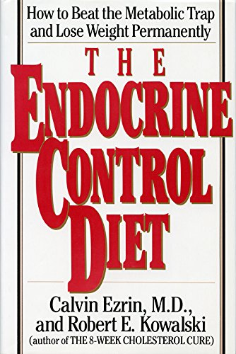 9780060159191: The Endocrine Control Diet: How to Beat the Metabolic Trap and Lose Weight Permanently
