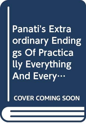 Panati's Extraordinary Endinggs Of Practically Everything And Everybody (9780060159207) by Panati, Charles