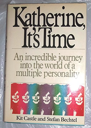 9780060159269: Katherine, It's Time: The Incredible Journey into the World of a Multiple Personality