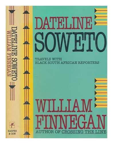 Dateline Soweto: Travels With Black Sout African Reporters