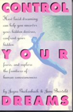 Control Your Dreams: How Lucid Dreaming Can Help You Uncover Your Hidden Desires, Confront Your ...