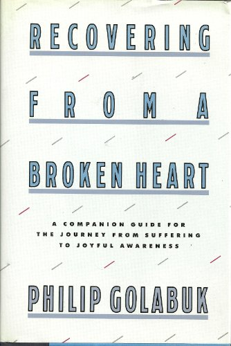 9780060159351: Recovering from a broken heart: A companion guide for the journey from suffering to joyful awareness