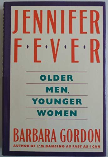 Jennifer Fever Older Men Younger Women by: Gordon, Barbara