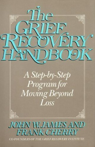 9780060159399: The Grief Recovery Handbook: A Step-By-Step Program for Moving Beyond Loss