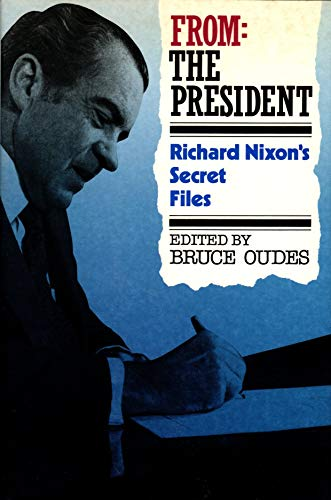 From: The President Richard Nixon's Secret Files (signed)