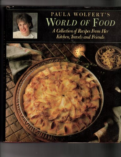 9780060159559: Paula Wolfert's World of Food: A Collection of Recipes from Her Kitchen- Travels- and Friends