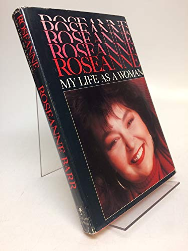 9780060159573: Roseanne: My Life As a Woman