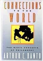 9780060159603: Connections to the world: The Basic Concepts of Philosophy
