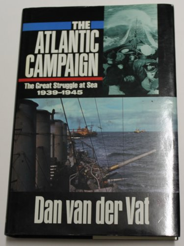 9780060159672: The Atlantic Campaign: World War II's Great Struggle at Sea