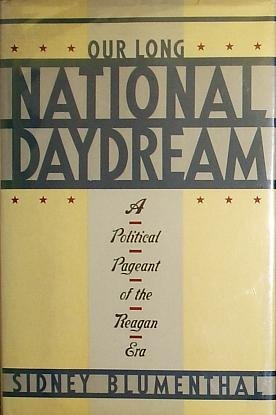 9780060159733: Our long national daydream: A political pageant of the Reagan era