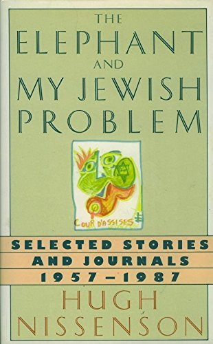 The Elephant and My Jewish Problem: Selected Stories and Journals 1957-1987