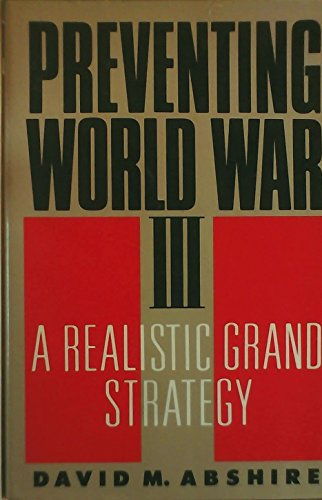 Preventing World War III. A Realistic Grand Strategy