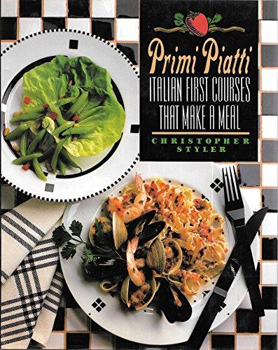 9780060159917: Primi Piatti: Italian First Courses That Make a Meal