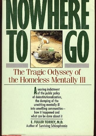 9780060159931: Nowhere to Go: The Tragic Odyssey of the Homeless Mentally Ill