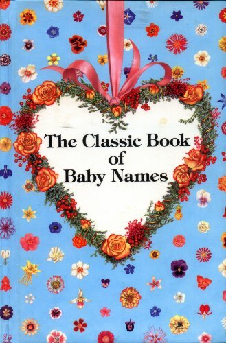 9780060160005: The Classic Book of Baby Names