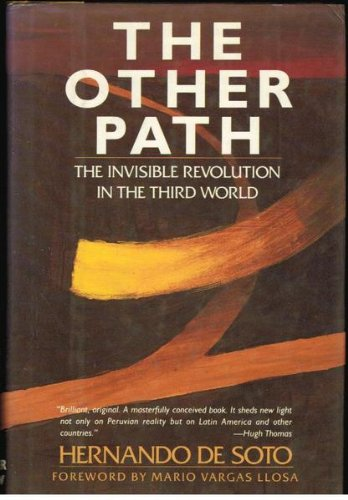 9780060160203: The Other Path: The Invisible Revolution in the Third World