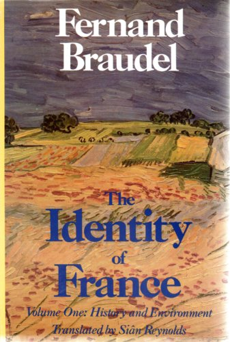 The Identity of France: Volume One: History and Environment: Braudel, Fernand