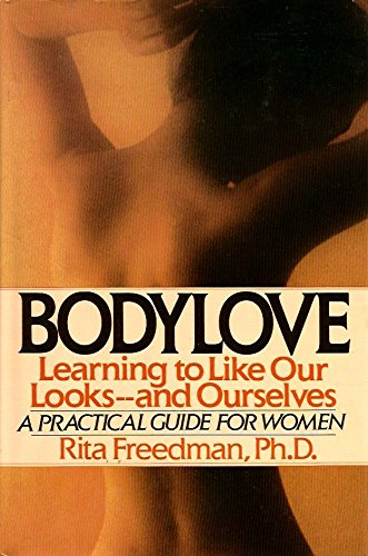 9780060160258: Bodylove: Learning to Like Our Looks--And Ourselves