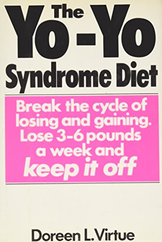 9780060160326: The Yo-Yo Syndrome Diet: Break the Cycle of Losing and Gaining Lose Three to Six Pounds a Week and Keep It Off