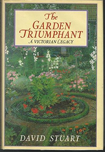 9780060160432: The Garden Triumphant: A Victorian Legacy