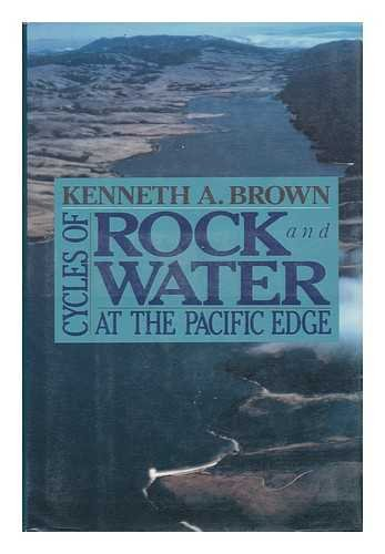 9780060160562: Cycles of Rock and Water: At the Pacific Edge