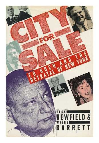 9780060160609: City for Sale: Ed Koch and the Betrayal of New York